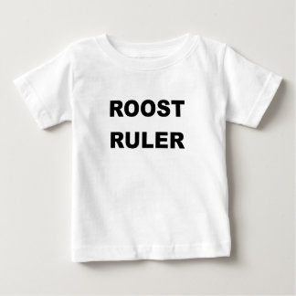 ROOST RULER.png Baby T-Shirt