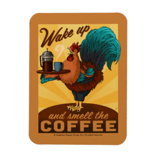 Rooster - Wake up and Smell the Coffee Magnet