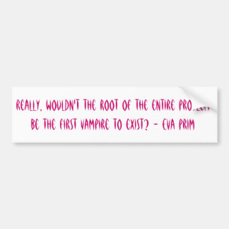 Root of the problem bumper sticker