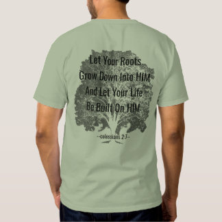 Rooted and Built Up in HIM - Bible Quote on Tree T Shirt