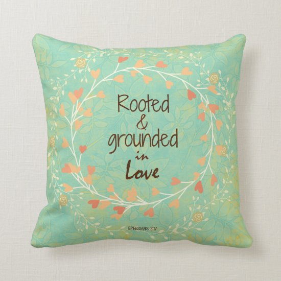 Rooted and Grounded in Love Bible Verse Throw Pillow