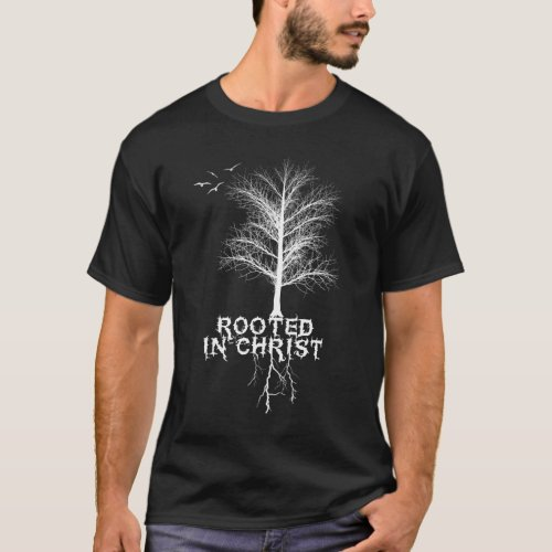 Rooted In Christ T_Shirt