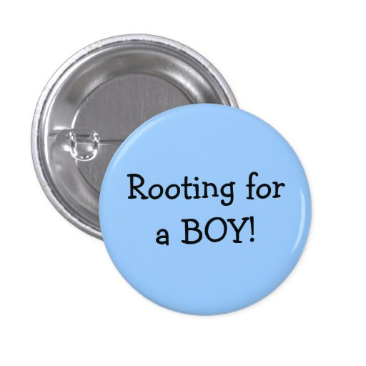 Rooting For A Boy Button