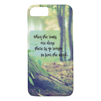 Roots are Deep, No Reason to Fear Quote iPhone 8/7 Case