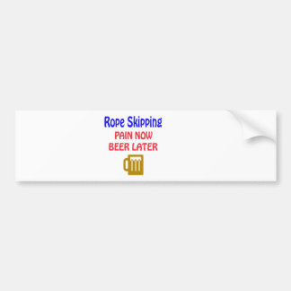 Rope Skipping pain now beer later Bumper Sticker