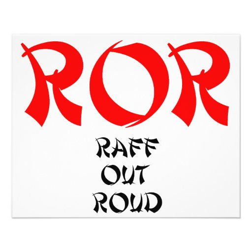 ROR Raff Out Roud Lol Laugh Out Loud Custom Flyer