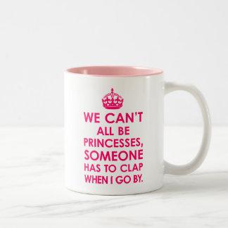Rosa brillante no podemos todos ser princesas Mugs Tazas De Café