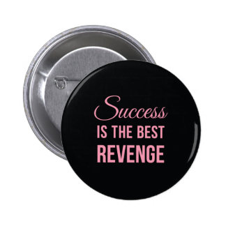 Rosa inspirado del negro de la cita de la venganza pin redondo de 2 pulgadas