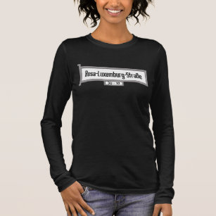 Rosa-Luxemburg-Strasse, Berlin Street Sign Long Sleeve T-Shirt 24d0d645a0
