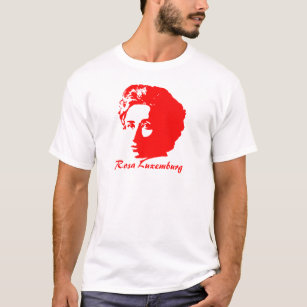 Rosa Luxemburg T-Shirts - T-Shirt Design   Printing   Zazzle dd4a7702c0