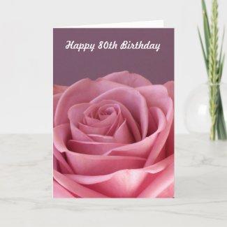 Rose 80th Birthday Card