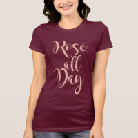 Rosé All Day | Rose Gold Script T-Shirt