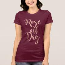 Rosé All Day | Rose Gold Script T-Shirt
