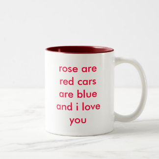 rose are red cars are blue and i love you coffee mugs
