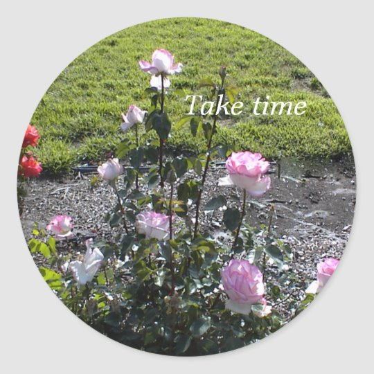 Rose Garden Sticker: Take time. Classic Round Sticker