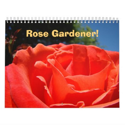 Rose Gardener! Calendar gifts Roses Holiday gifts