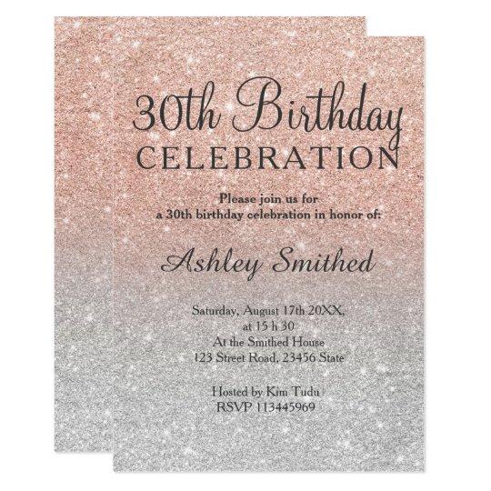 Rose Gold Faux Glitter Silver Ombre 30th Birthday Invitation
