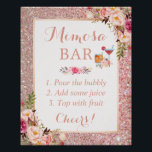 "Rose Gold Glitter Floral Mimosa Bar Wedding Sign<br><div class=""desc"">Rose Gold Glitter Floral Mimosa Bar Wedding Sign Poster. (1) The default size is 8 x 10 inches, you can change it to any size. (2) For further customization, please click the &quot;Customize it&quot; button and use our design tool to modify this template. All text style, colors, sizes can be...</div>"
