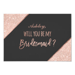 Rose gold glitter script grey be my bridesmaid card
