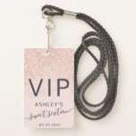 """Rose gold glitter typography blush Sweet 16 VIP Badge<br><div class=""""desc"""">VIP passes! Rose gold glitter typography blush pink Sweet 16 VIP pass,  perfect for your special guests!</div>"""