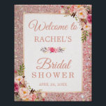 "Rose Gold Glitters Floral Bridal Shower Sign<br><div class=""desc"">Rose Gold Glitters Floral Bridal Shower Sign Poster. (1) The default size is 8 x 10 inches, you can change it to a larger size. (2) For further customization, please click the &quot;customize further&quot; link and use our design tool to modify this template. (3) If you need help or matching...</div>"