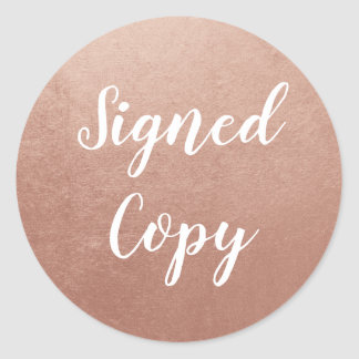 Rose Gold Signed Copy Classic Round Sticker