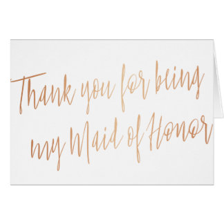 "Rose Gold ""Thank you for being my maid of honor"" Card"