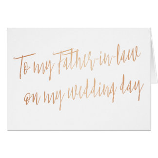 """Rose Gold """"To my father-in-law on my wedding day"""" Card"""