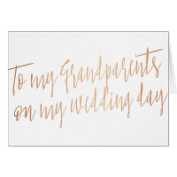 """Rose Gold """"To my grandparents my wedding day"""" Card"""