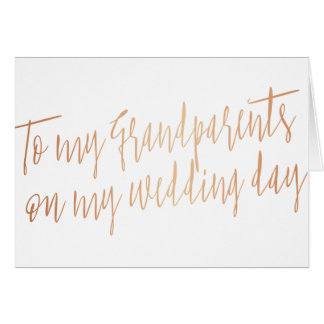 "Rose Gold ""To my grandparents my wedding day"" Card"