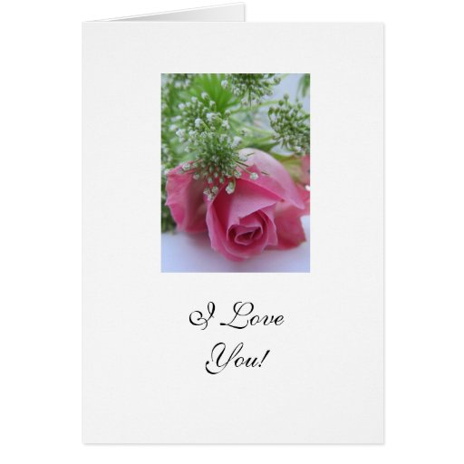 Rose: I Love you! Greeting Cards