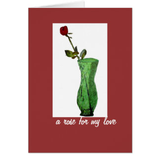 Rose in Vase, a rose for my love Card