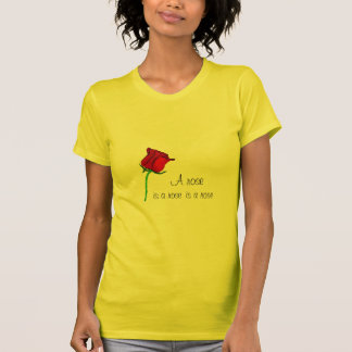 rose, is a rose, is a rose, A rose T-Shirt