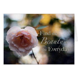 Rose- Look for the Beauty in the Everyday Card