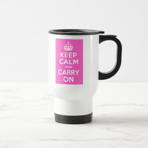 Rose Pink Keep Calm and Carry On 15 Oz Stainless Steel Travel Mug
