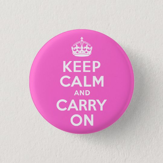 Rose Pink Keep Calm and Carry On Pinback Button