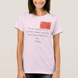 rose, You can complain because roses have thorn... T-Shirt