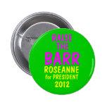 Roseanne Barr 2012 Pinback Buttons