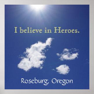 Roseburg Oregon poster I believe in Heroes. UCC