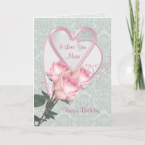 Roses and hearts -  Birthday card for Mom