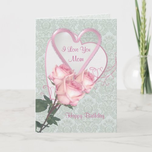 Roses and hearts _  Birthday card for Mom