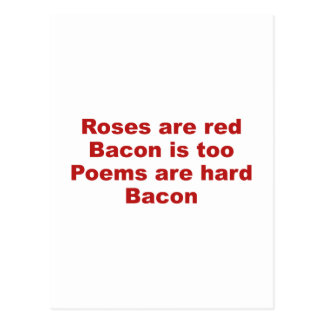 Roses Are Red. Bacon Is Too. Poems Are Hard. Bacon Postcard
