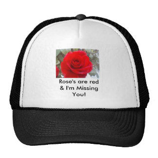 Rose's are red & I'm missing You! Trucker Hat