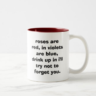 roses are red, in violets are blue, drink up in... Two-Tone coffee mug