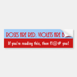 roses-are-red-violets-are-blue-02 bumper sticker