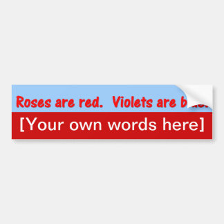 roses-are-red-violets-are-blue-template car bumper sticker