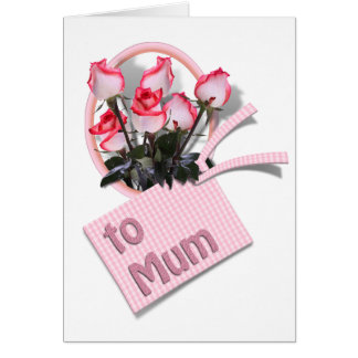Roses for Mum on Mother's Day Greeting Card
