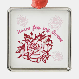 Roses For My Sweet Square Metal Christmas Ornament