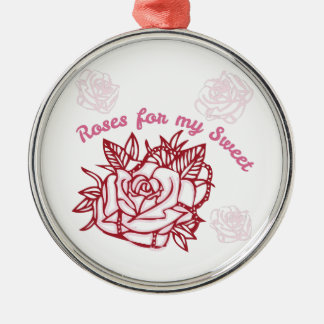 Roses For My Sweet Round Metal Christmas Ornament