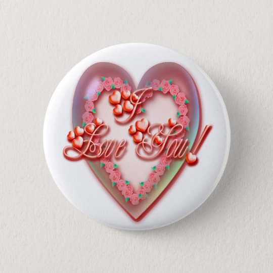 ROSES HEART I LOVE YOU BUBBLE by SHARON SHARPE Pinback Button